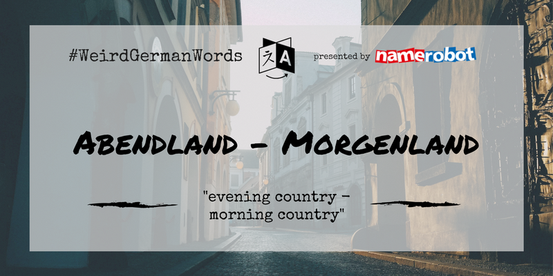 Abendland-Morgenland-Weird-German-Words