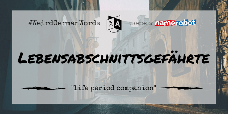 Lebensabschnittsgef_hrte-Weird-German-Words