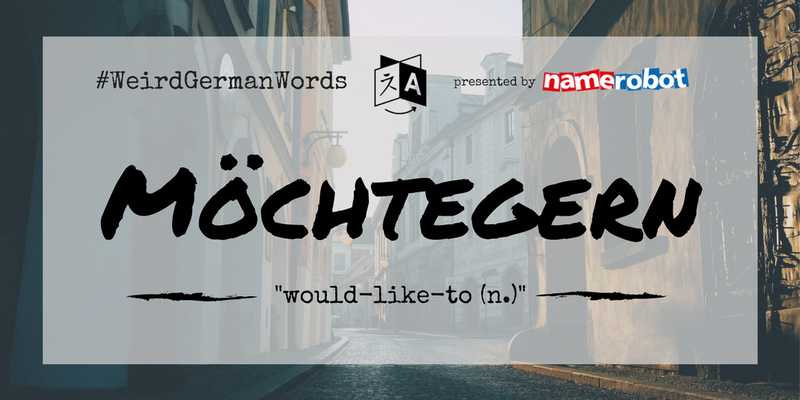 M_chtegern-Weird-German-Words