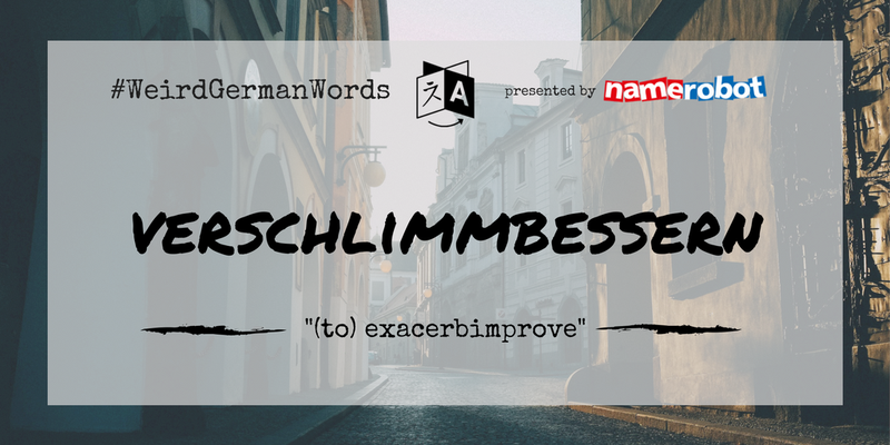 Verschlimmbessern-Weird-German-Words